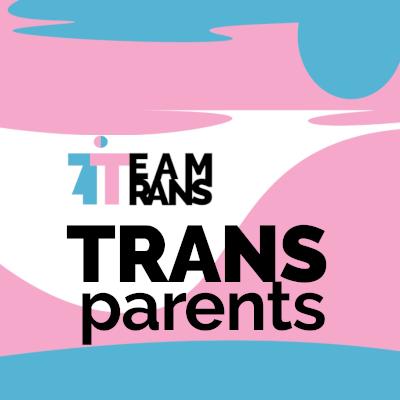 TRANSparents, groupe de parole, transidentité, parents familles